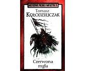 Szczegóły książki CZERWONA MGŁA  (MISTRZOWIE POLSKIEJ FANTASTYKI - 35)