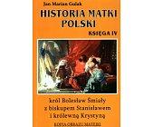 Szczegóły książki HISTORIA MATKI POLSKI - KSIĘGA IV