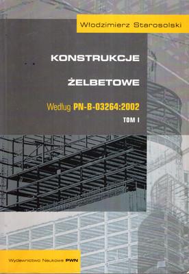 KONSTRUKCJE ŻELBETOWE WEDŁUG PN-B-03264:2002 - 2 TOMY