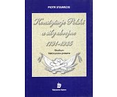 Szczegóły książki KONSTYTUCJE POLSKI A SIŁY ZBROJNE 1791 - 1935