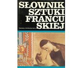 Szczegóły książki SŁOWNIK SZTUKI FRANCUSKIEJ