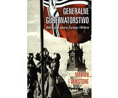 Szczegóły książki GENERALNE GUBERNATORSTWO. MROCZNE SERCE EUROPY HITLERA