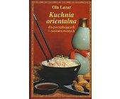 Szczegóły książki KUCHNIA ORIENTALNA DLA POCZATKUJĄCYCH I ZAAWANSOWANYCH
