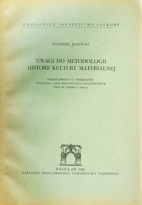 UWAGI DO METODOLOGII HISTORII KULTURY MATERIALNEJ