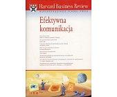 Szczegóły książki HARVARD BUSINESS REVIEW. EFEKTYWNA KOMUNIKACJA