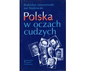 Szczegóły książki POLSKA W OCZACH CUDZYCH