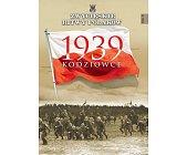 Szczegóły książki KODZIOWCE 1939 (ZWYCIĘSKIE BITWY POLAKÓW, TOM 55)
