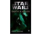 Szczegóły książki STAR WARS - DARTH PLAGUEIS