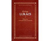 Szczegóły książki HISTORIA I ŚWIADOMOŚĆ KLASOWA
