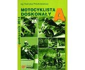 Szczegóły książki MOTOCYKLISTA DOSKONAŁY A