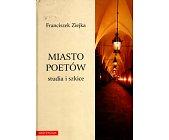 Szczegóły książki MIASTO POETÓW. STUDIA I SZKICE