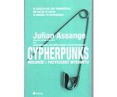 Szczegóły książki CYPHERPUNKS - WOLNOŚĆ I PRZYSZŁOŚĆ INTERNETU