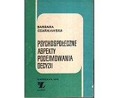 Szczegóły książki PSYCHOLOGICZNE ASPEKTY PODEJMOWANIA DECYZJI