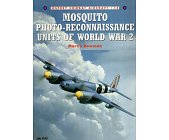 Szczegóły książki MOSQUITO PHOTO-RECONNAISSANCE UNITS OF WORLD WAR 2 (OSPREY COMBAT AIRCRAFT 13)