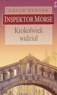 INSPEKTOR MORSE - KTOKOLWIEK WIDZIAŁ