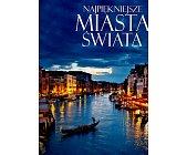 Szczegóły książki NAJPIĘKNIEJSZE MIASTA ŚWIATA