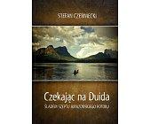 Szczegóły książki CZEKAJĄC NA DUIDA