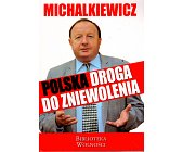 Szczegóły książki POLSKA DROGA DO ZNIEWOLENIA
