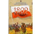 Szczegóły książki WAGRAM 1809 (ZWYCIĘSKIE BITWY POLAKÓW, TOM 12)