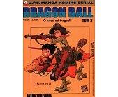 Szczegóły książki DRAGON BALL - TOM 2 - O WŁOS OD TRAGEDII