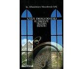 Szczegóły książki NASZE DROGI DO RAJU W DRODZE TRZEBA BUSOLI