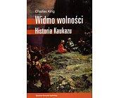 Szczegóły książki WIDMO WOLNOŚCI. HISTORIA KAUKAZU