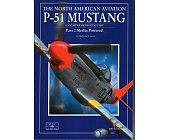 Szczegóły książki THE NORTH AMERICAN AVIATION P-51 MUSTANG VOL.2