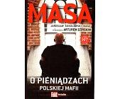 Szczegóły książki MASA O PIENIĄDZACH POLSKIEJ MAFII