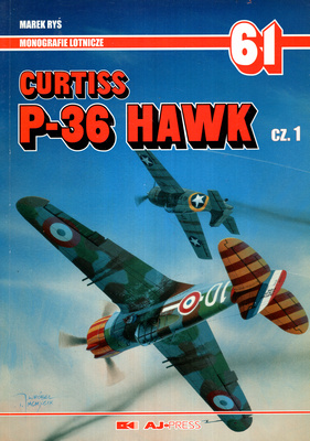 CURTISS P-36 HAWK CZ. 1 - MONOGRAFIE LOTNICZE 61