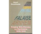 Szczegóły książki POLSKIE SIŁY ZBROJNE NA ZACHODZIE 1939 - 1945