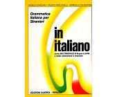 Szczegóły książki IN ITALIANO - GRAMMATICA ITALIANA PER STRANIERI