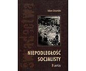 Szczegóły książki NIEPODLEGŁOŚĆ SOCJALISTY