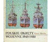 Szczegóły książki POLSKIE OKRĘTY WOJENNE 1945-1980