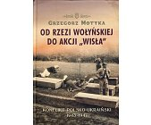 """Szczegóły książki OD RZEZI WOŁYŃSKIEJ DO AKCJI """"WISŁA"""""""