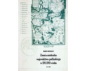 Szczegóły książki ZIEMIA MIELNICKA WOJEWÓDZTWA PODLASKIEGO W XVI-XVII WIEKU