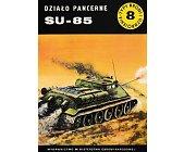 Szczegóły książki DZIAŁO PANCERNE SU-85