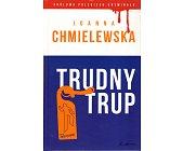Szczegóły książki TRUDNY TRUP