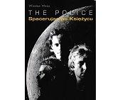 Szczegóły książki THE POLICE. SPACERUJĄC PO KSIĘŻYCU