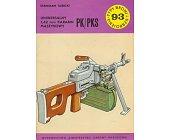 Szczegóły książki UNIWERSALNY 7,62 MM KARABIN MASZYNOWY PK/PKS (TYPY BRONI I UZBROJENIA - ZESZYT 93)