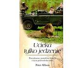Szczegóły książki UCIEKA TYLKO JEDZENIE