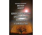 Szczegóły książki KONDYCJA PSYCHICZNA SPOŁECZEŃSTWA POLSKIEGO A SAMOBÓJSTWA