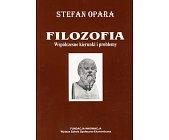 Szczegóły książki FILOZOFIA - WSPÓŁCZESNE KIERUNKI I PROBLEMY