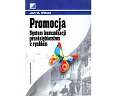 Szczegóły książki PROMOCJA. SYSTEM KOMUNIKACJI PRZEDSIĘBIORSTWA Z RYNKIEM