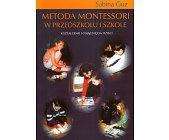 Szczegóły książki METODA MONTESSORI W PRZEDSZKOLU