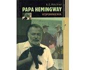 Szczegóły książki PAPA HEMINGWAY. WSPOMNIENIA