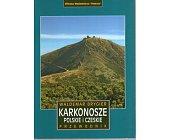 Szczegóły książki KARKONOSZE POLSKIE I CZESKIE. PRZEWODNIK