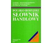 Szczegóły książki POLSKO ROSYJSKI SŁOWNIK HANDLOWY