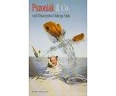 Szczegóły książki PSZONIAK & CO. CZYLI TOWARZYSTWO DOBREGO STOŁU