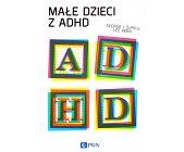 Szczegóły książki MAŁE DZIECI Z ADHD