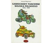 Szczegóły książki SAMOCHODY PANCERNE WOJSKA POLSKIEGO 1918 - 1939